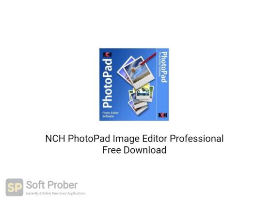 NCH PhotoPad Image Editor Professional 2020 Free Download-Softprober.com