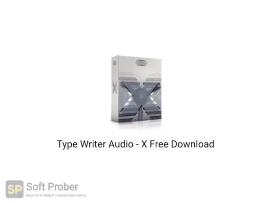 Type Writer Audio X 2020 Free Download-Softprober.com
