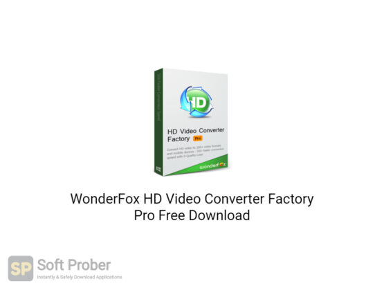 WonderFox HD Video Converter Factory Pro 2020 Free Download-Softprober.com