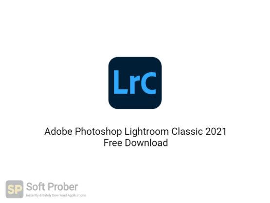 Adobe Photoshop Lightroom Classic 2021 Free Download-Softprober.com