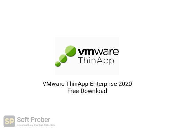 VMware ThinApp Enterprise 2020 Free Download-Softprober.com