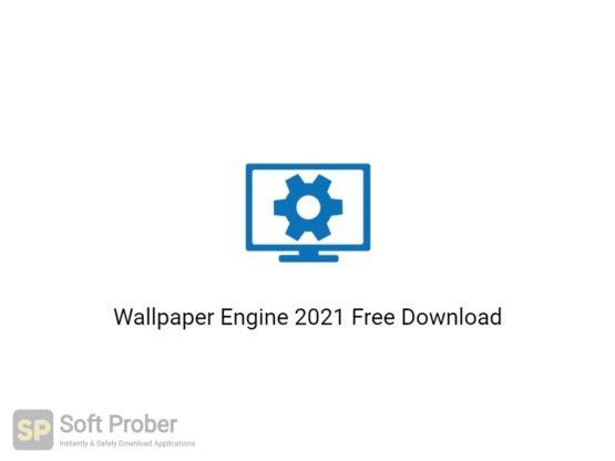 Wallpaper Engine 2021 Free Download-Softprober.com