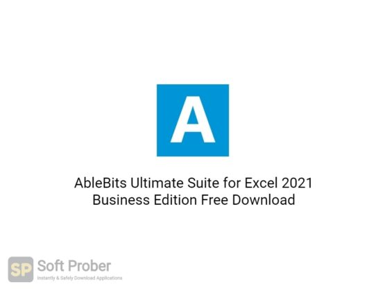 AbleBits Ultimate Suite for Excel 2021 Business Edition Free Download-Softprober.com