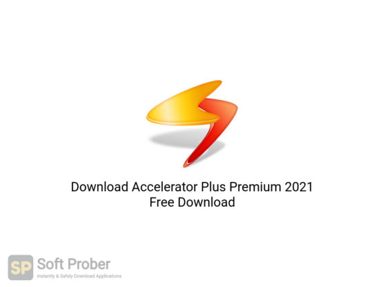 Download Accelerator Plus Premium 2021 Free Download-Softprober.com