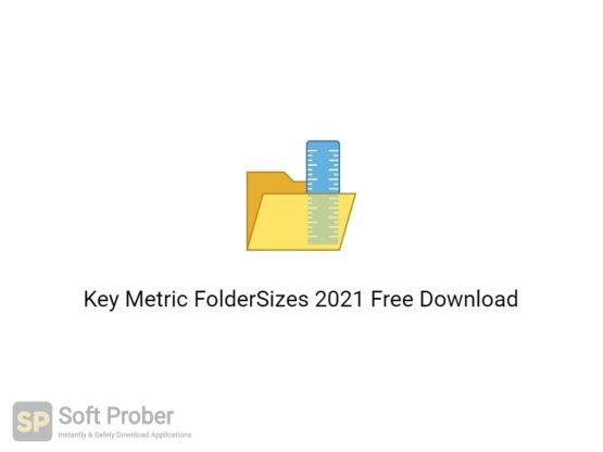 Key Metric FolderSizes 2021 Free Download-Softprober.com