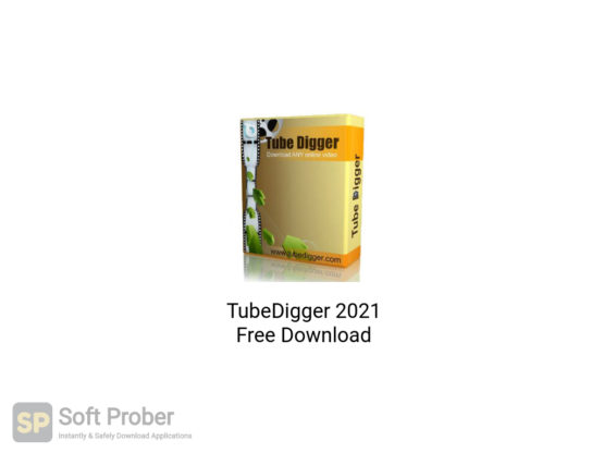 TubeDigger 2021 Free Download-Softprober.com