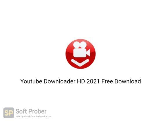 Youtube Downloader HD 2021 Free Download-Softprober.com