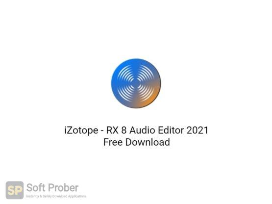 iZotope RX 8 Audio Editor 2021 Free Download-Softprober.com