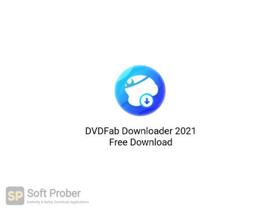 DVDFab Downloader 2021 Free Download-Softprober.com