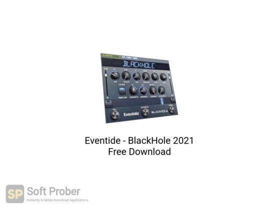 Eventide BlackHole 2021 Free Download-Softprober.com