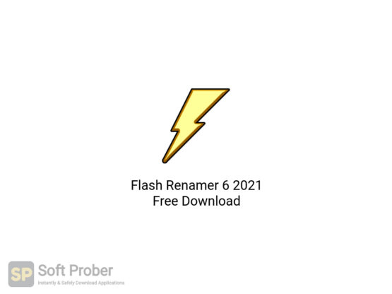 Flash Renamer 6 2021 Free Download-Softprober.com