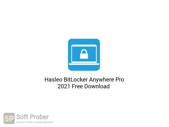 Hasleo BitLocker Anywhere Pro 2021 Free Download Softprober.com