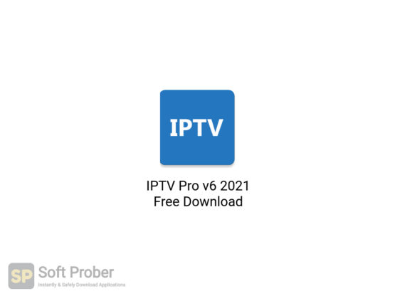 IPTV Pro v6 2021 Free Download-Softprober.com