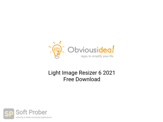 Light Image Resizer 6 2021 Free Download-Softprober.com