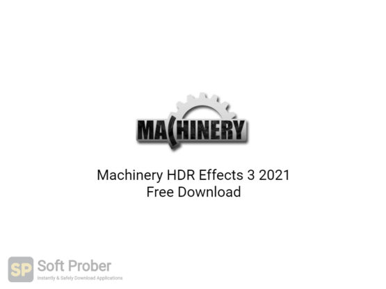 Machinery HDR Effects 3 2021 Free Download-Softprober.com
