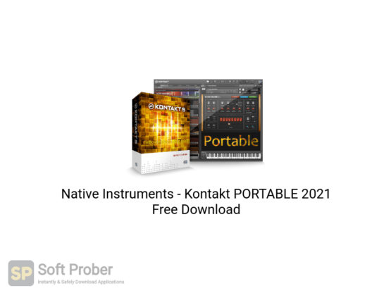 Native Instruments Kontakt PORTABLE 2021 Free Download-Softprober.com