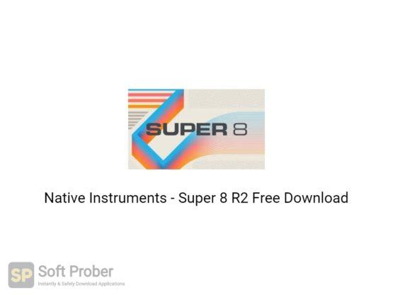 Native Instruments Super 8 R2 Free Download-Softprober.com