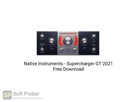 Native Instruments Supercharger GT 2021 Free Download-Softprober.com