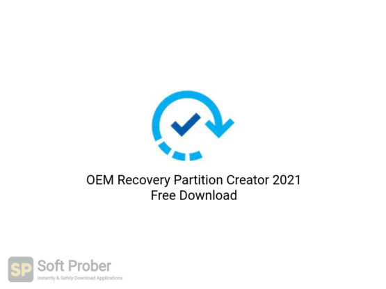 OEM Recovery Partition Creator 2021 Free Download-Softprober.com
