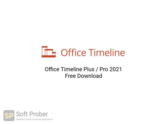 Office Timeline Plus Pro 2021 Free Download-Softprober.com