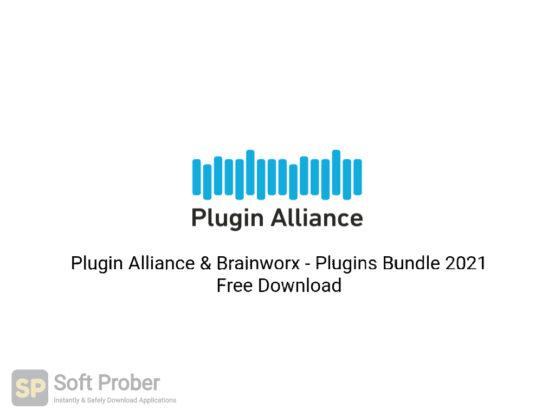 Plugin Alliance & Brainworx Plugins Bundle 2021 Free Download-Softprober.com