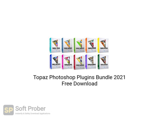 Topaz Photoshop Plugins Bundle 2021 Free Download-Softprober.com