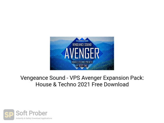 Vengeance Sound VPS Avenger Expansion Pack: House & Techno 2021 Free Download-Softprober.com