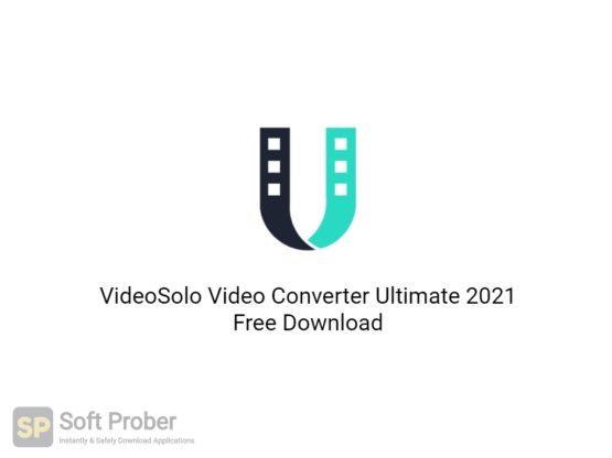 VideoSolo Video Converter Ultimate 2021 Free Download-Softprober.com