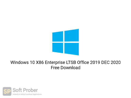 Windows 10 X86 Enterprise LTSB Office 2019 DEC 2020 Free Download-Softprober.com