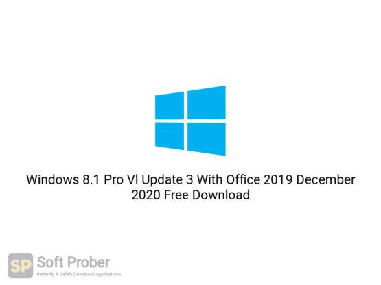 Windows 8.1 Pro Vl Update 3 With Office 2019 December 2020 Free Download-Softprober.com