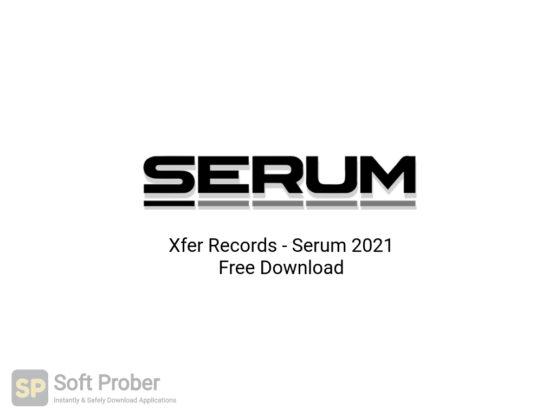 Xfer Records Serum 2021 Free Download-Softprober.com