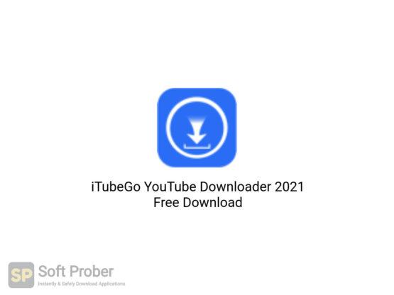 iTubeGo YouTube Downloader 2021 Free Download-Softprober.com