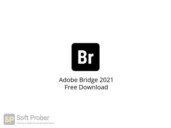 Adobe Bridge 2021 Free Download-Softprober.com