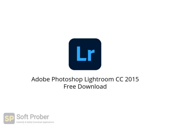 Adobe Photoshop Lightroom CC 2015 Free Download-Softprober.com