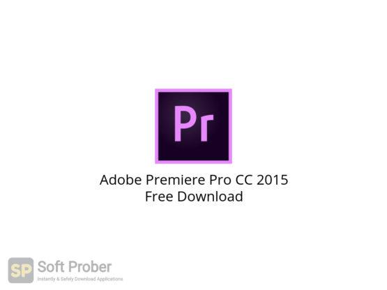 Adobe Premiere Pro CC 2015 Free Download-Softprober.com