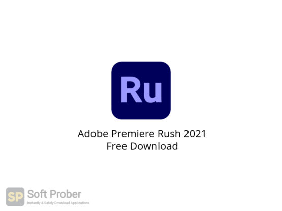 Adobe Premiere Rush 2021 Free Download-Softprober.com