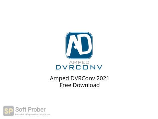 Amped DVRConv 2021 Free Download-Softprober.com