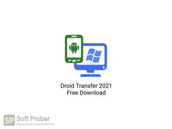 Droid Transfer 2021 Free Download-Softprober.com