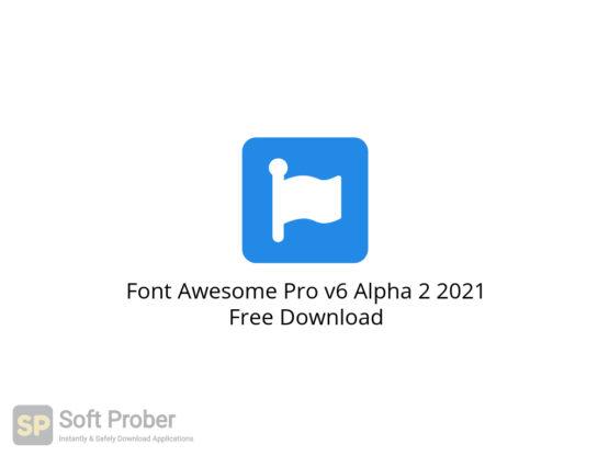 Font Awesome Pro v6 Alpha 2 2021 Free Download-Softprober.com