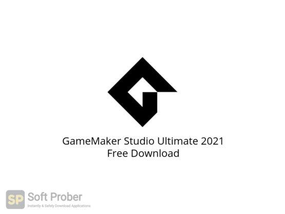 GameMaker Studio Ultimate 2021 Free Download-Softprober.com