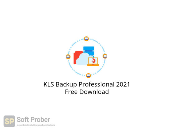 KLS Backup Professional 2021 Free Download-Softprober.com