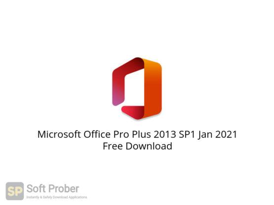 Microsoft Office Pro Plus 2013 SP1 Jan 2021 Free Download-Softprober.com