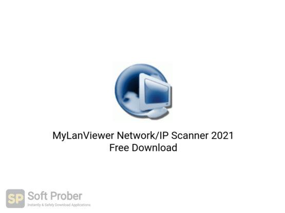 MyLanViewer Network IP Scanner 2021 Free Download-Softprober.com