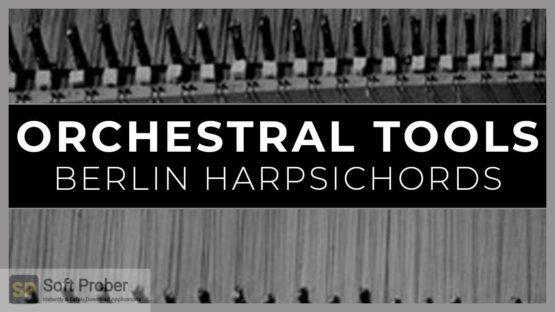 Orchestral Tools Berlin Harpsichords 2021 Direct Link Download-Softprober.com