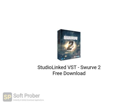 StudioLinked VST Swurve 2 Free Download-Softprober.com