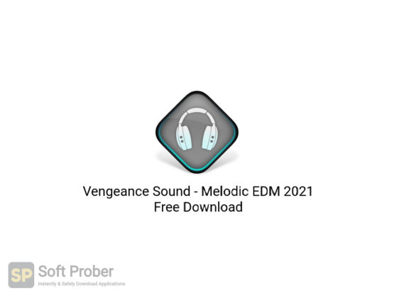 Vengeance Sound Melodic EDM 2021 Free Download-Softprober.com