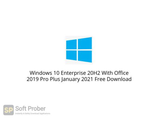Windows 10 Enterprise 20H2 With Office 2019 Pro Plus January 2021 Free Download-Softprober.com