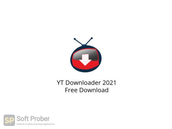 YT Downloader 2021 Free Download-Softprober.com