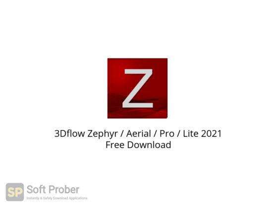 3Dflow Zephyr Aerial Pro Lite 2021 Free Download-Softprober.com