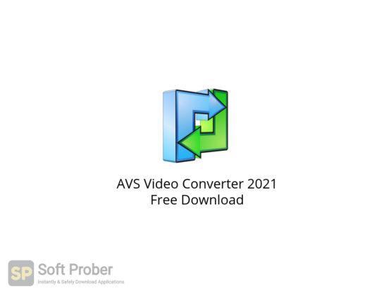 AVS Video Converter 2021 Free Download-Softprober.com